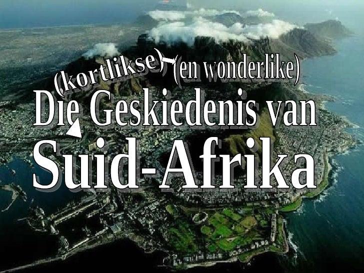 Suid Afrika Geskiedenis (in kort)
