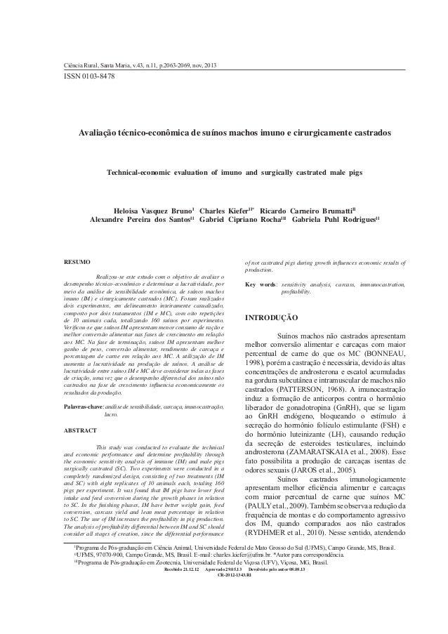 Ciência Rural, Santa Maria, v.43, n.11, p.2063-2069, nov, 2013 Avaliação técnico-econômica de suínos machos imuno e cirurg...