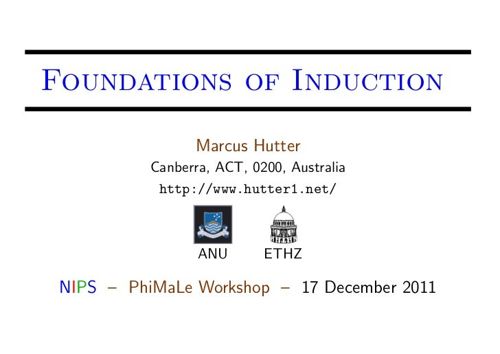 Foundations of Induction                 Marcus Hutter           Canberra, ACT, 0200, Australia            http://www.hutt...