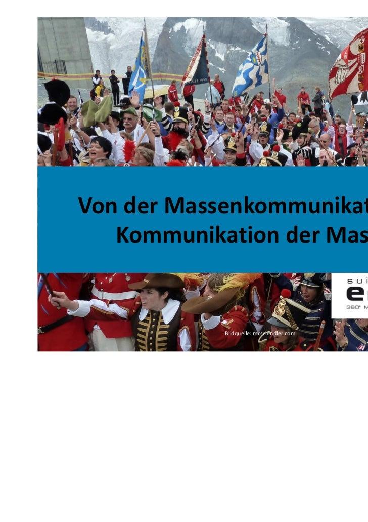 Von der Massenkommunikation zur   Kommunikation der Massen            Bildquelle: mcschindler.com                         ...