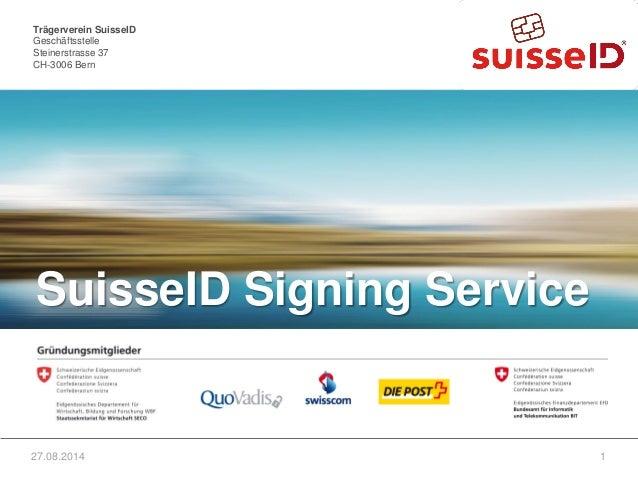 Trägerverein SuisseID Geschäftsstelle Steinerstrasse 37 CH-3006 Bern Trägerverein SuisseID Geschäftsstelle Steinerstrasse ...
