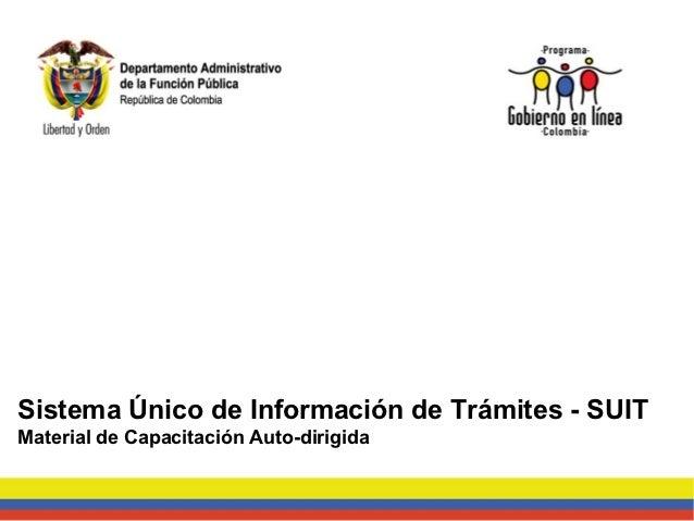 Sistema Único de Información de Trámites - SUITMaterial de Capacitación Auto-dirigida