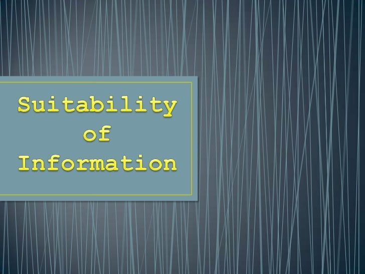 Suitability of information