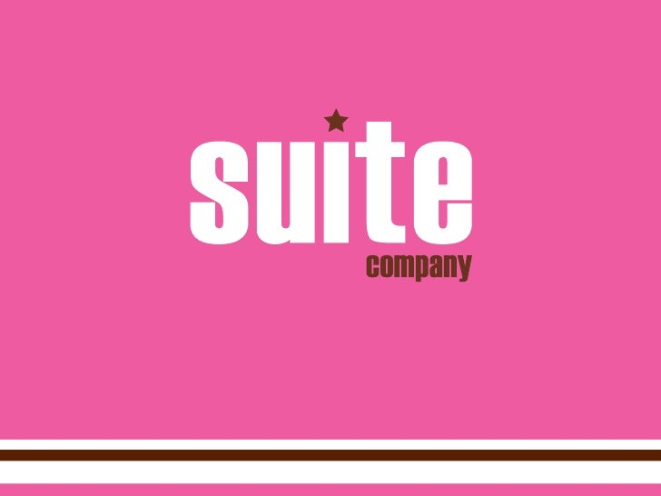 Hi, welcome to suite - a smart, savvy company               that brings a whole new and spirited               approach to...
