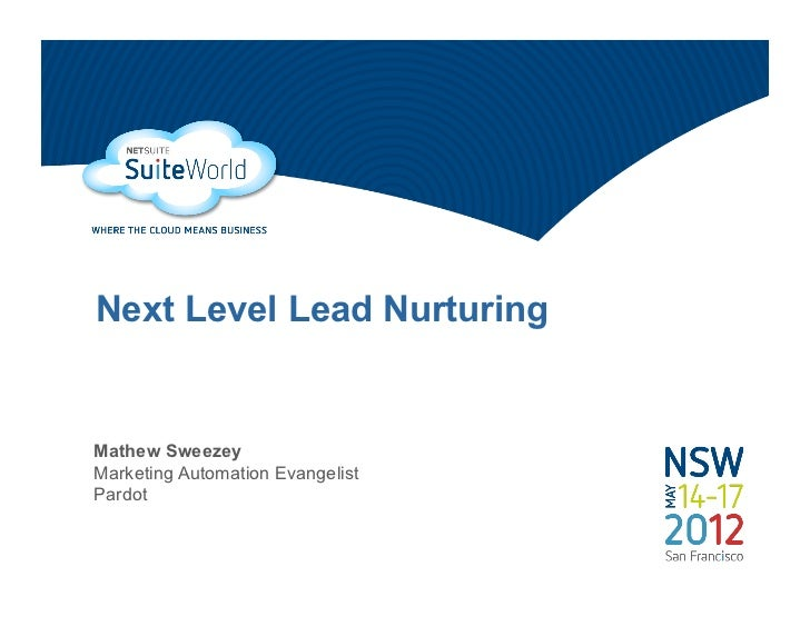 Next Level Lead NurturingMathew SweezeyMarketing Automation EvangelistPardot