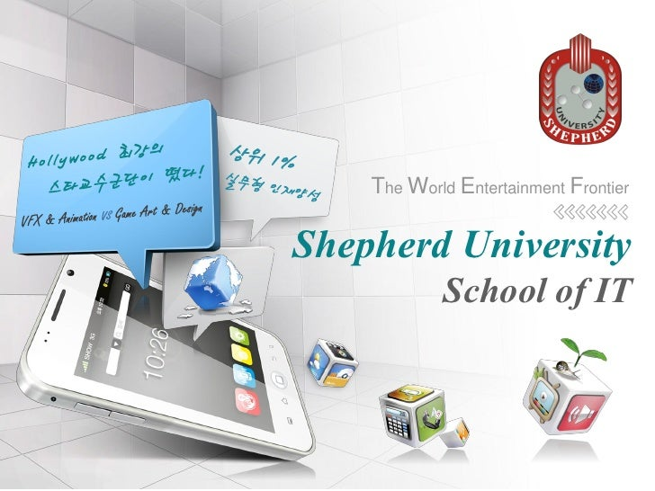 The World Entertainment FrontierShepherd University            School of IT