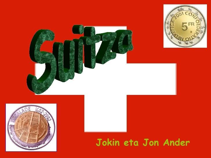 Suitza Jokin eta Jon Ander