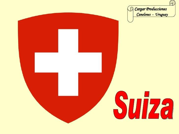 Suiza Cargar Producciones  C anelones  -  Uruguay