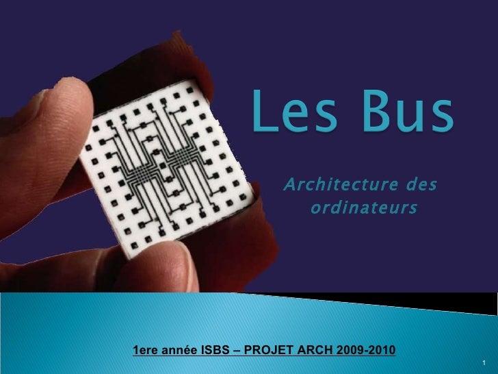 Architecture des  ordinateurs 1ere année ISBS – PROJET ARCH 2009-2010