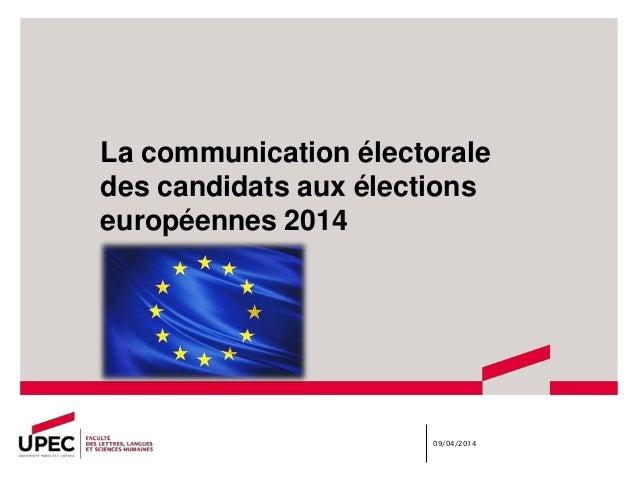 La communication électorale des candidats aux élections européennes 2014 09/04/2014