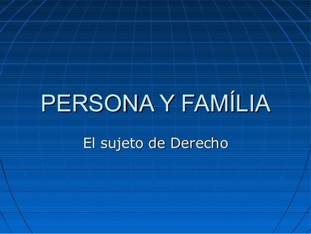 Sujeto de derecho y la familia