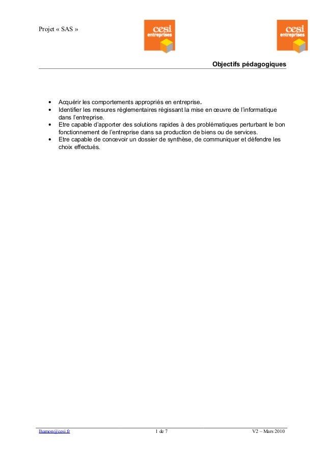 Projet « SAS » Objectifs pédagogiques • Acquérir les comportements appropriés en entreprise. • Identifier les mesures régl...