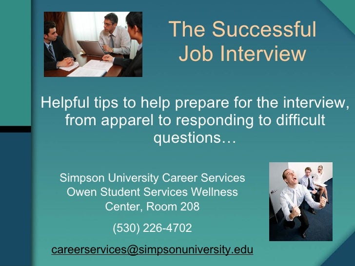 Helpful tips to help prepare for the interview, from apparel to responding to difficult questions… [email_address] THE SUC...