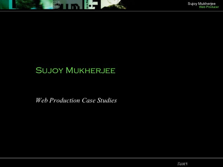 Sujoy Mukherjee Web Production Case Studies