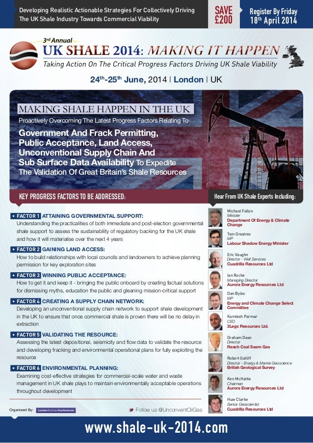 KEY PROGRESS FACTORS TO BE ADDRESSED: 24th -25th June, 2014 | London | UK Hear From UK Shale Experts Including: M Follow u...
