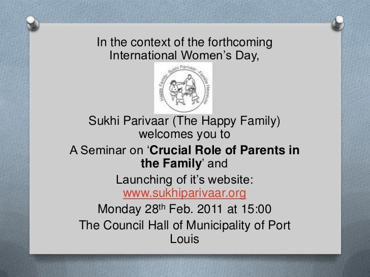 In the context of the forthcoming International Women's Day,<br />SukhiParivaar (The Happy Family) welcomes you to<br />A ...