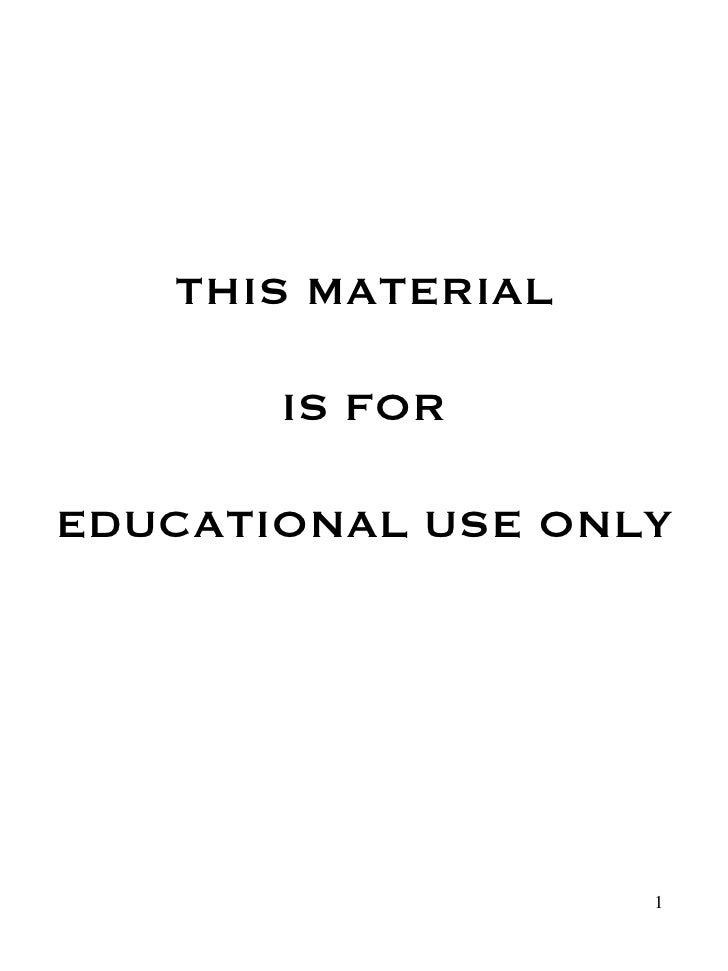 THIS MATERIAL IS FOR EDUCATIONAL USE ONLY