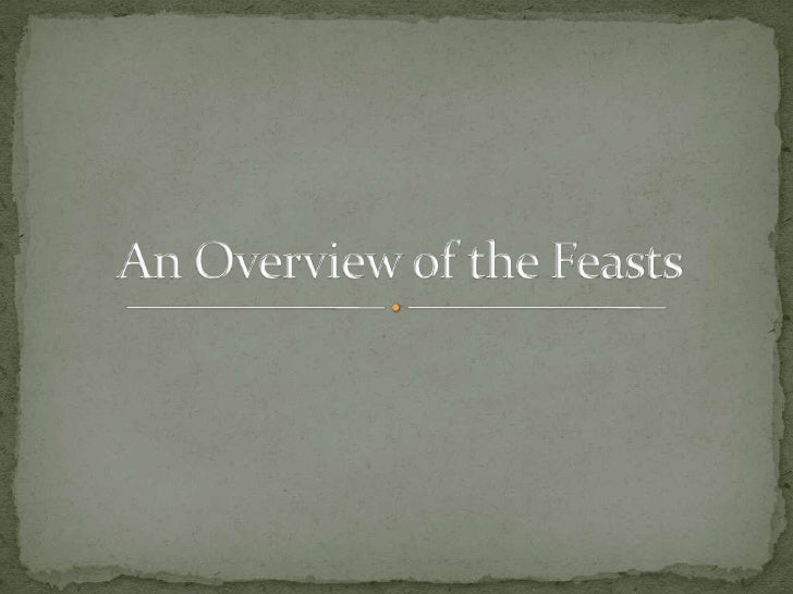 An Overview of the Feasts<br />