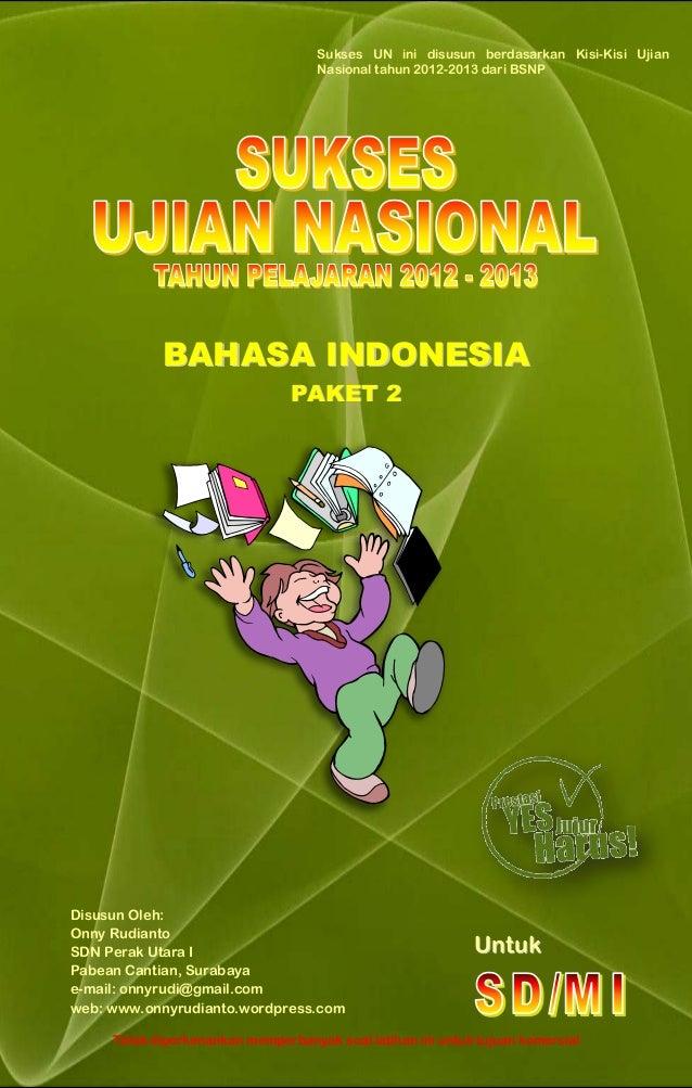 Disusun Oleh: Onny Rudianto SDN Perak Utara I, Surabaya www.onnyrudianto.wordpress.com BBAAHHAASSAA IINNDDOONNEESSIIAA PPA...