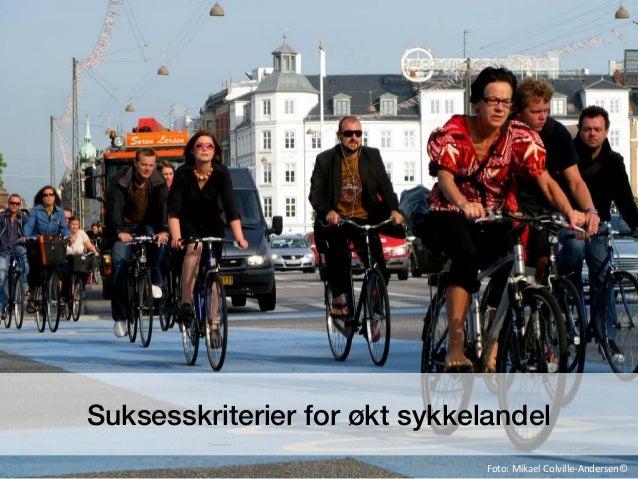 Foto: Mikael Colville-Andersen©Suksesskriterier for økt sykkelandel