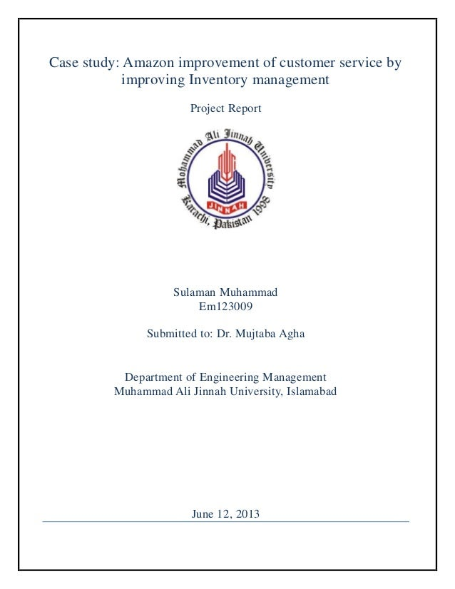 Case study: Amazon improvement of customer service by improving Inventory management Project Report Sulaman Muhammad Em123...