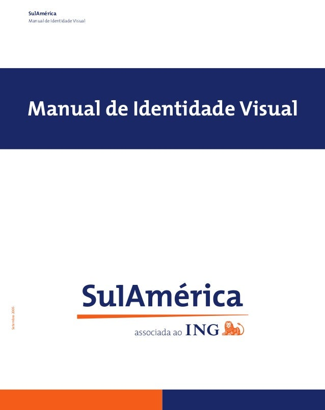 SulAmérica                Manual de Identidade Visual                Manual de Identidade VisualSetembro 2005