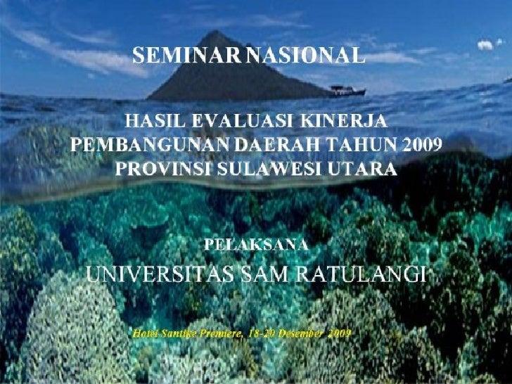 Permasalahan dan Tantangan Utama               Pembangunan Daerah   1. Mewujudkan Sulawesi Utara yang Berbudaya  2. Mewuju...