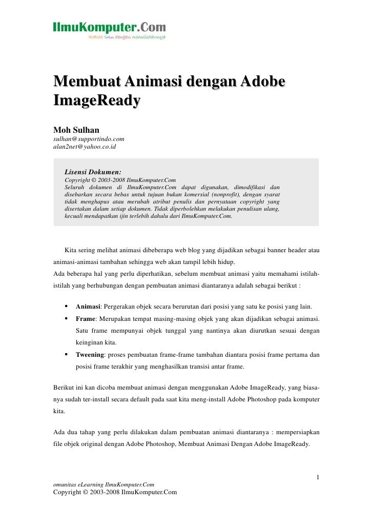 Membuat Animasi dengan Adobe ImageReady Moh Sulhan sulhan@supportindo.com alan2net@yahoo.co.id       Lisensi Dokumen:     ...