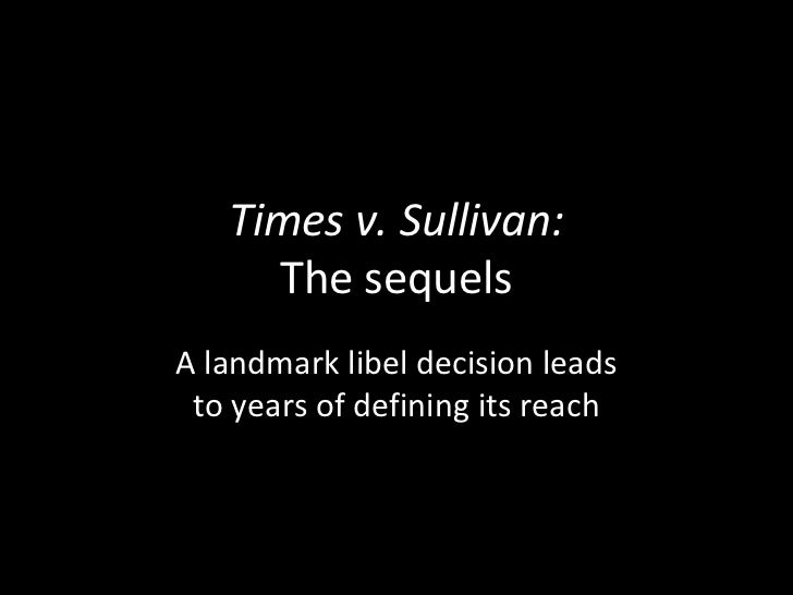 Times v. Sullivan:     The sequelsA landmark libel decision leads to years of defining its reach