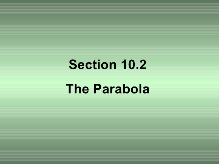 Section 10.2 The Parabola