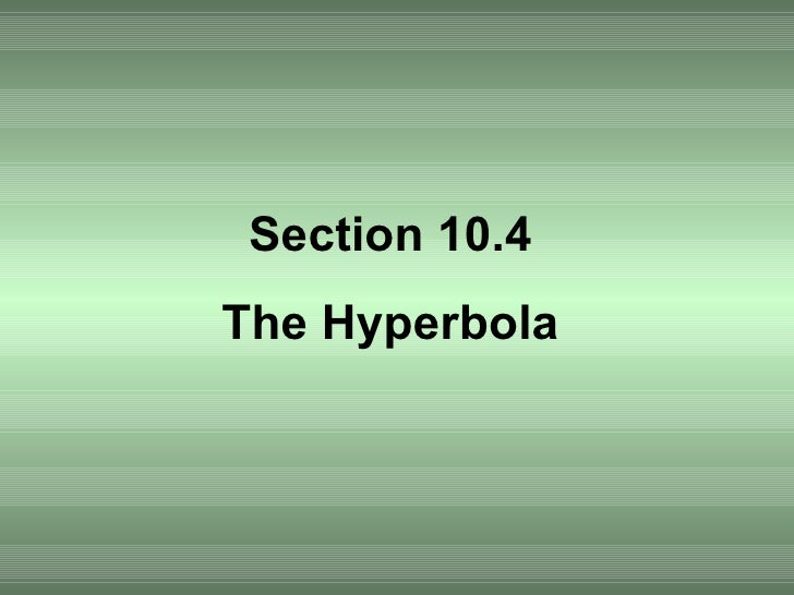 Section 10.4 The Hyperbola