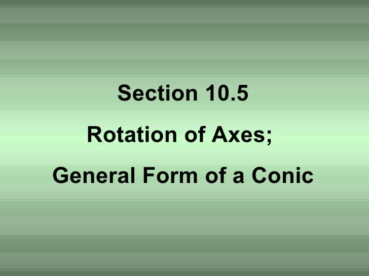 Section 10.5 Rotation of Axes;  General Form of a Conic