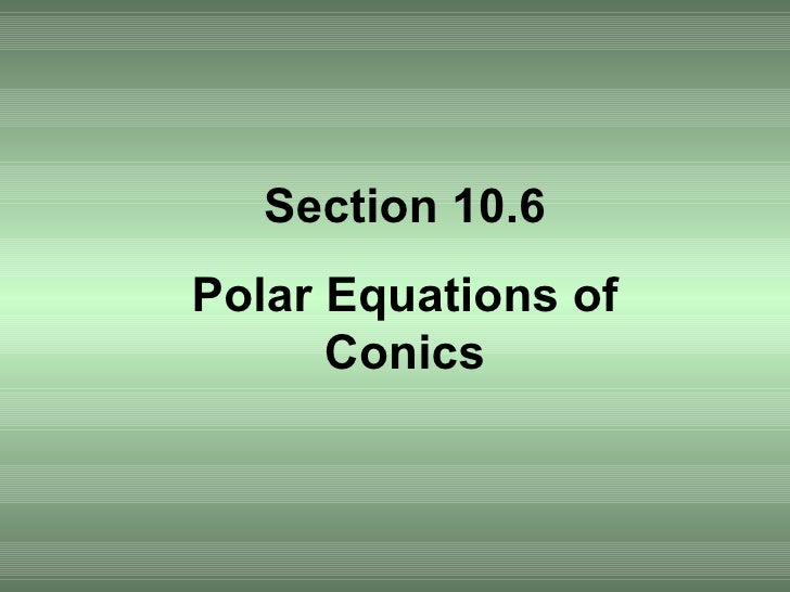 Section 10.6 Polar Equations of Conics