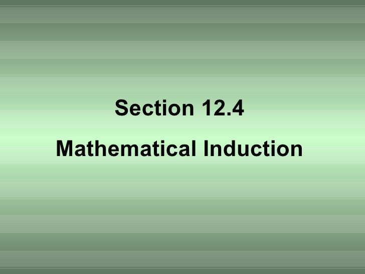 Section 12.4 Mathematical Induction