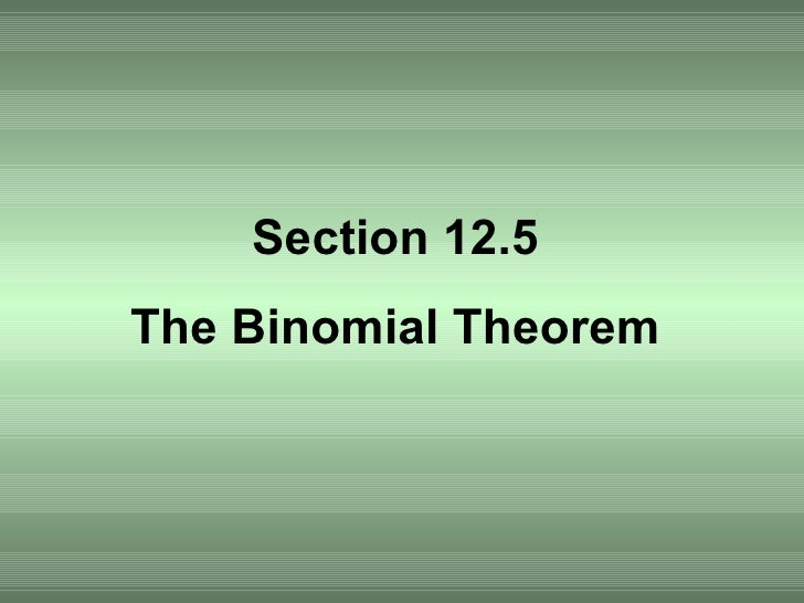 Section 12.5 The Binomial Theorem