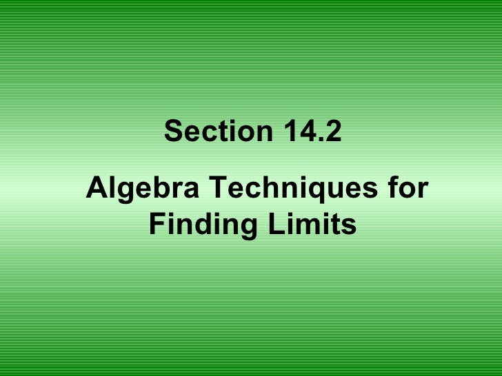 Section 14.2  Algebra Techniques for Finding Limits