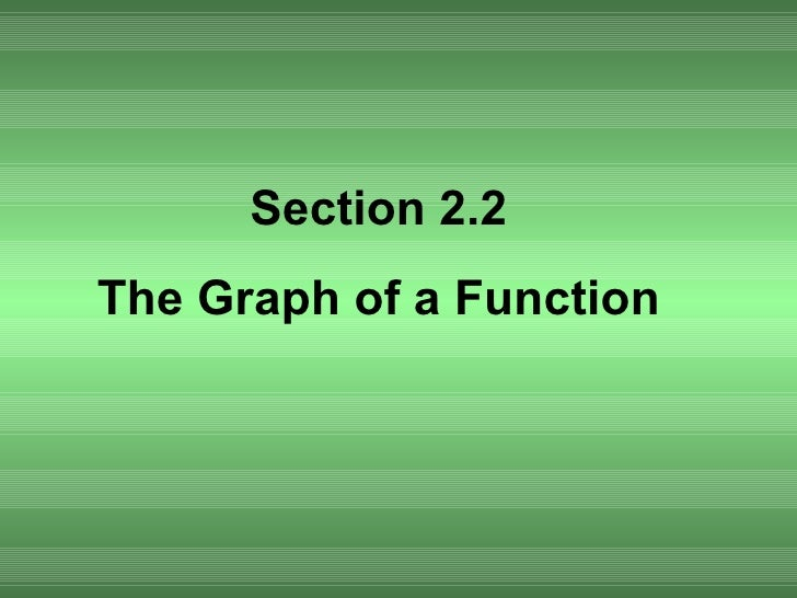 Section 2.2 The Graph of a Function