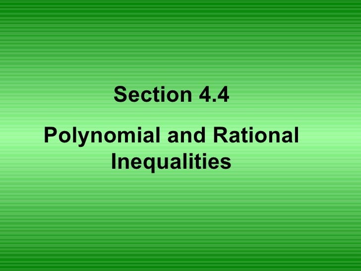 Section 4.4 Polynomial and Rational Inequalities