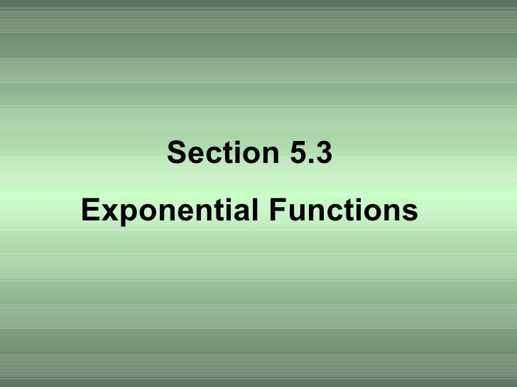 Section 5.3 Exponential Functions