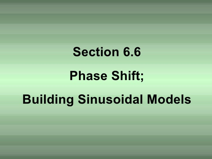 Section 6.6 Phase Shift; Building Sinusoidal Models