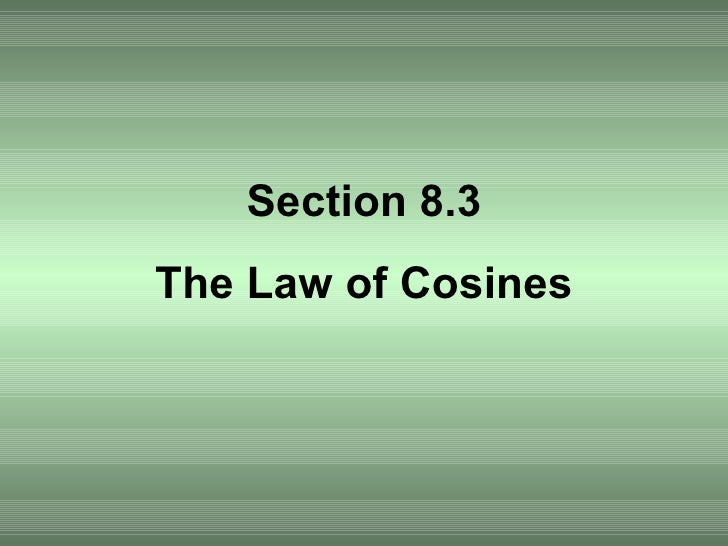 Section 8.3 The Law of Cosines