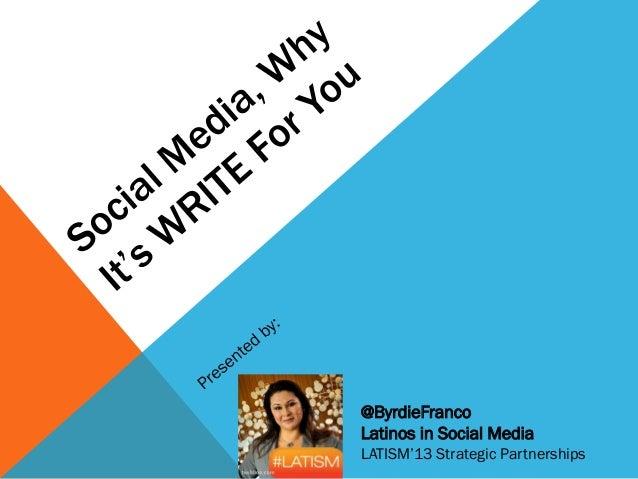 @ByrdieFranco Latinos in Social Media LATISM'13 Strategic Partnerships