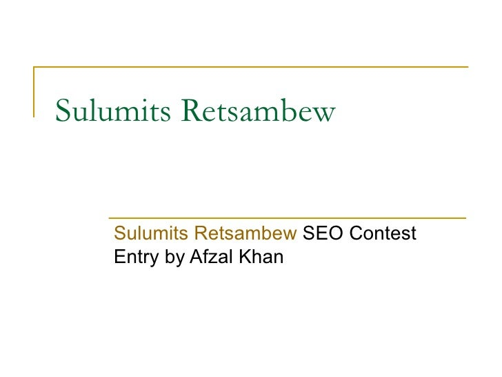 Sulumits Retsambew Sulumits Retsambew  SEO Contest Entry by Afzal Khan