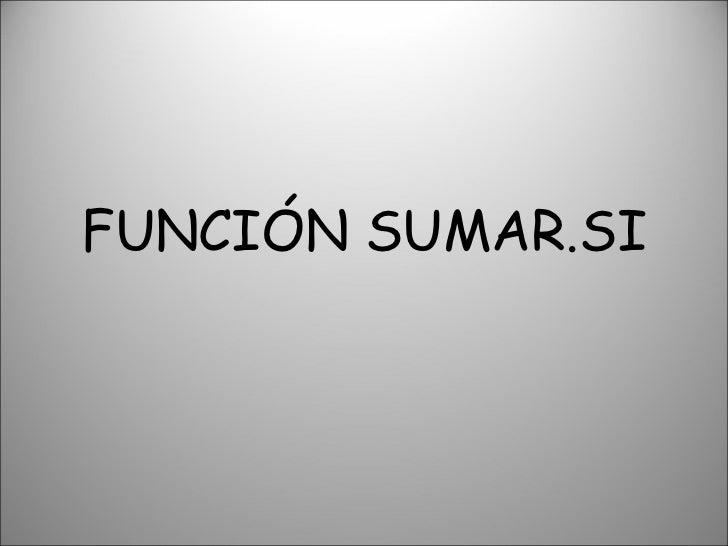 FUNCIÓN SUMAR.SI