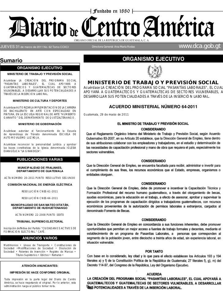 ÓRGANO OFICIAL DE LA REPÚBLICA DE GUATEMALA, C. A.JUEVES 31 de marzo de 2011 No. 62 Tomo CCXCI                            ...