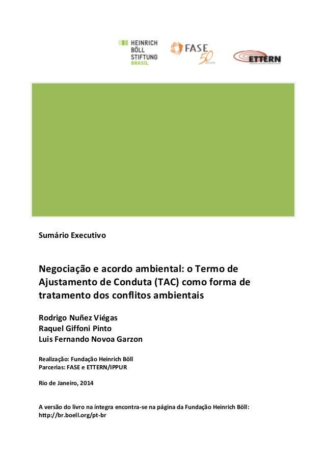 Sumário Executivo Negociação e acordo ambiental: o Termo de Ajustamento de Conduta (TAC) como forma de tratamento dos conf...