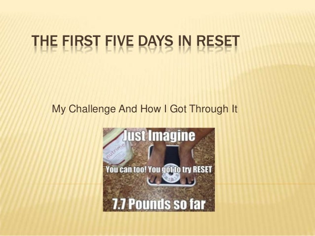 THE FIRST FIVE DAYS IN RESET My Challenge And How I Got Through It