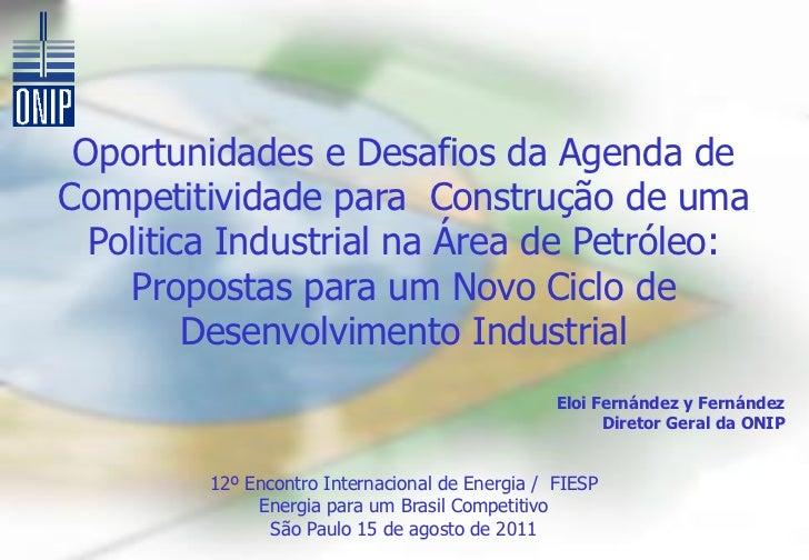 Apresentação Eloi Fernández y Fernández – Diretor Geral – Organização Nacional da Indústria do Petróleo (ONIP)