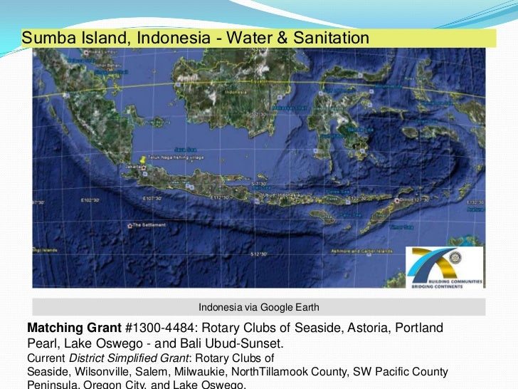 Sumba Island, Indonesia - Water & Sanitation<br />Indonesia via Google Earth<br />Matching Grant #1300-4484: Rotary Clubs ...