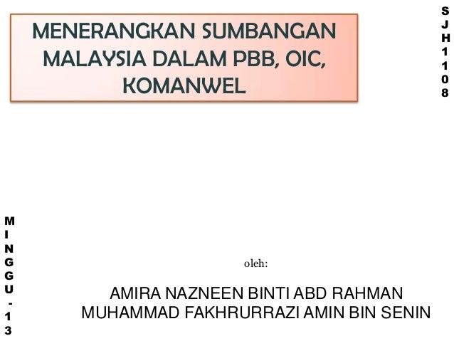 Sumbangan malaysia dalam pbb, oic, komanwel   fakrul & nazneen